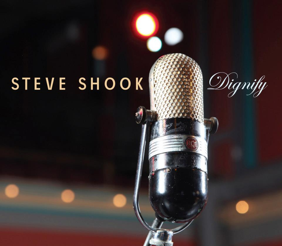 Steve Shook Debut CD – Dignify