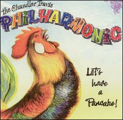 Chandler Travis Philharmonic – Let's Have a Pancake!