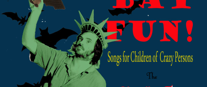 Fruit Bat Fun: Songs for Children of Crazy Persons