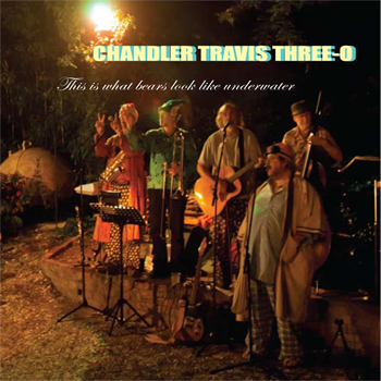 Debut CD from Chandler Travis Three-O