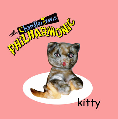 "Chandler Travis Philharmonic – Tarnation and Alastair Sim (a/k/a ""Kitty"")"